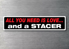 All you need is a Stacer sticker 7 yr water & fade proof vinyl cruiser boat