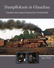 Buch - Dampflokzeit in Glauchau - Facetten einer deutsch-deutschen Freundschaft