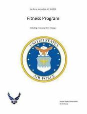 Air Force Instruction AFI 36-2905 Fitness Program Including 3 January 2013...