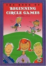 First Steps in Music: The Book of Beginning Circle Games : Let's Make a...