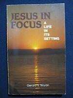 Jesus in Focus: A Life in Its Setting Sloyan, Gerard S.