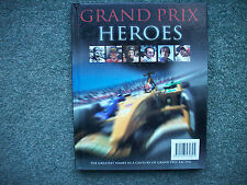 GRAND PRIX HEROES,THE GREATEST NAMES IN A CENTURY OF GRAND PRIX RACING