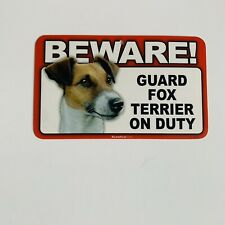 Scanical Beware Guard Dog on Duty Sign - Fox Terrier