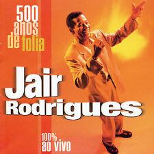 500 Anos de Folia, Vol. 1: 100% Ao Vivo by Jair Rodrigues (CD, Sep-2002, Trama)