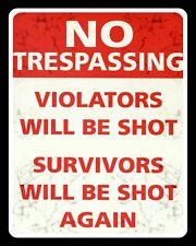 NO TRESPASSING VIOLATORS WILL BE SHOT TRESPASS WARNING METAL SIGN TIN PLAQUE 618