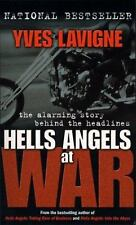 Hells Angels at War : The Alarming Story Behind the Headlines by Yves Lavigne...
