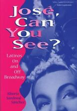 Jose, Can You See?: Latinos on and Off Broadway-ExLibrary