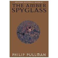 The Amber Spyglass (His Dark Materials, Book 3), Philip Pullman,0679879269, Book