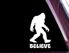 Sasquatch / Bigfoot - Believe - Funny- Die Cut Decal / Sticker Not Printed A-56