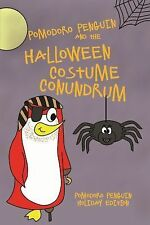 Pomodoro Penguin and the Halloween Costume Conundrum by Bryce Westervelt...