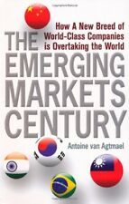 The Emerging Markets Century: How a New Breed of World-Class Companies Is Ove.