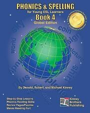 PHONICS and SPELLING, Book 4 : Global Edition by Donald Kinney (2010, Paperback)
