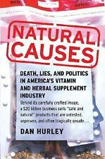 Natural Causes: Death, Lies and Politics in America's Vitamin and Herbal Supplem