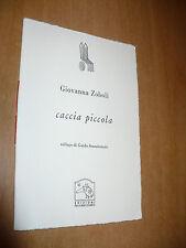 GIOVANNA ZOBOLI CACCIA PICCOLA COLLAGE GUIDO SCARABOTTOLO EDIZ.PULCINOELEFANTE