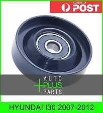Fits HYUNDAI I30 2007-2012 - Idler Tensioner Drive Belt Bearing Pulley