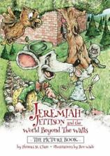 Jeremiah Jettison (the Picture Books): Jeremiah Jettison and the World Beyond...