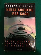 Nulla succede per caso - Robert H. Hopcke - Mondadori - 1998