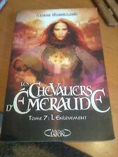 Anne Robillard - Les Chevaliers d'Emeraude T07 : L'enlèvement