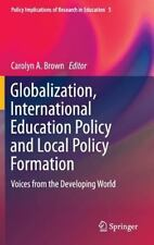 Globalisation, International Education Policy and Local Policy Formation : Vo...