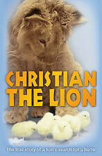 Christian the Lion by John Rendall and Anthony Bourke; A Red Fox Book 2009 PB/GC