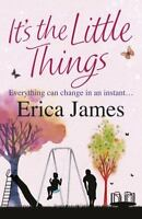 It's The Little Things, Erica James, Very Good condition, Book