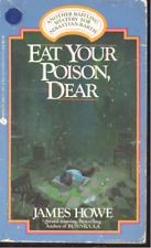 Eat Your Poison, Dear by James Howe (1987, Paperback)