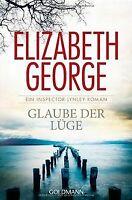 Glaube der Lüge: Ein Inspector-Lynley-Roman 17 von Georg... | Buch | Zustand gut