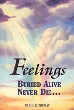 Feelings Buried Alive Never Die 9780911207026 by Karol Kuhn Truman Paperback
