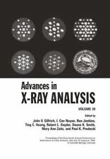 Advances in X-Ray Analysis Vol. 39 Vol. 39 by D. K. Bowen and C. C. Goldsmith...