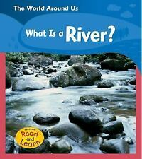 What Is a River? (World Around Us)