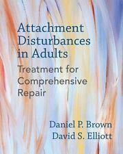 Attachment Disturbances in Adults : Treatment for Comprehensive Repair