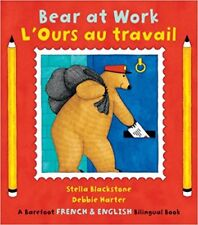 Bear at Work/L Ours Au Travail (English and French Edition) Paperback Bilingual
