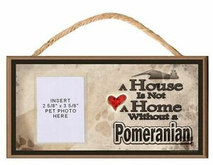 A House is Not a Home Without a Pomeranian Dog Sign Plaque w/ Photo Insert
