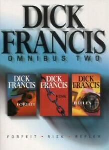 Dick Francis Omnibus: Volume 2: Forfeit; Risk; Reflex By Dick Francis