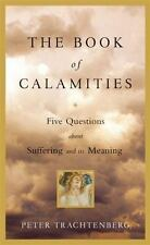 The Book of Calamities: Five Questions about Suffering and Its Meaning (Hardback