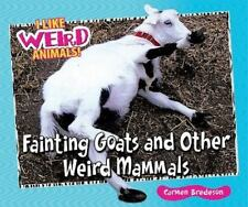 Fainting Goats and Other Weird Mammals by Carmen Bredeson
