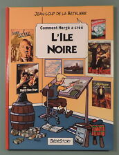 Comment Herge a Cree 6 Tintin L'Ile Noire Bedestory EO neuf
