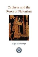Orpheus and the Roots of Platonism (Paperback or Softback)