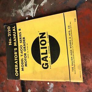 GALION T 600  T-600 MOTOR GRADER  OPERATORS MANUAL BOOK NICE