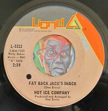HEAR Hot Ice Company 45 Fat Back Jack's/I Got The Love You Need EX funk soul R&B