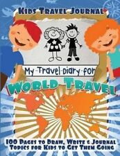 Kids Travel Journal: My Travel Diary for World Travel by Lunar Glow Journals