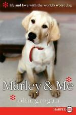 Marley and Me : Life and Love with the World's Worst Dog by John Grogan