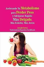 Acelerando Tu Metabolismo para Perder Peso y Adelgazar Rápido by Joseph...