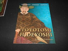 OSPREY COMMAND  6 TOYOTOMI HIDEYOSHI by STEPHEN TURNBULL, 2010