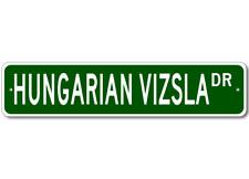 Hungarian Vizsla Street Sign ~ High Quality Aluminum ~