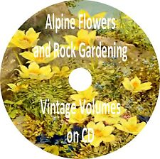 Alpine Flowers & Rock Gardening Old Books on CD Rockery Garden Book Collection