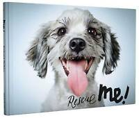 Rescue Me!. Dog Adoption Portraits and Stories from New York City (Hardback book