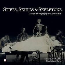 Stiffs, Skulls & Skeletons: Medical Photography and Symbolism by Elizabeth A....