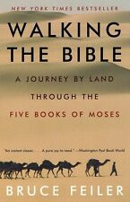 Walking the Bible: A Journey by Land Through the F