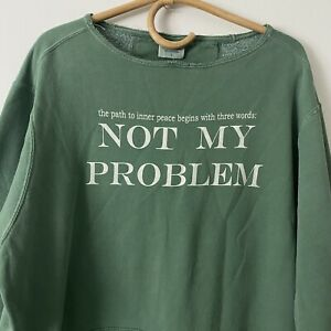 Large Womans Green Path To Inner Peace Not My Problem Sweatshirt